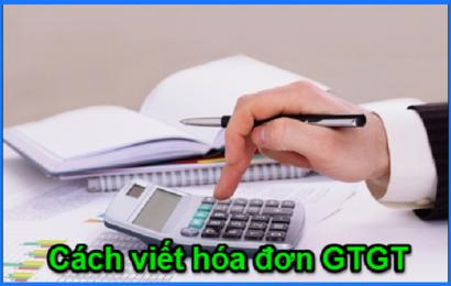 Nguyên tắc lập hóa đơn, hướng dẫn cách viết hóa đơn GTGT