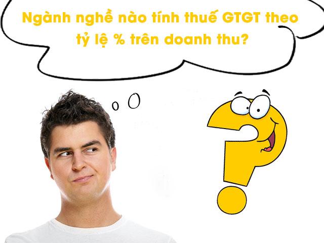 Tổng hợp các ngành nghề tính thuế GTGT theo tỷ lệ phần trăm doanh thu
