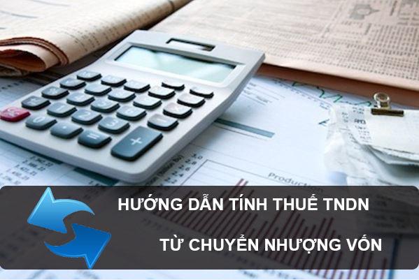 Hướng dẫn tính thuế TNDN đối với chuyển nhượng vốn