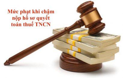 Mức phạt khi chậm nộp hồ sơ quyết toán thuế TNCN