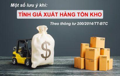 Một số lưu ý khi tính giá xuất hàng tồn kho theo TT 200/2014/TT-BTC