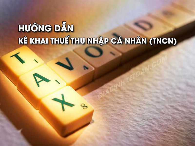Hướng dẫn kê khai thuế thu nhập cá nhân (TNCN)