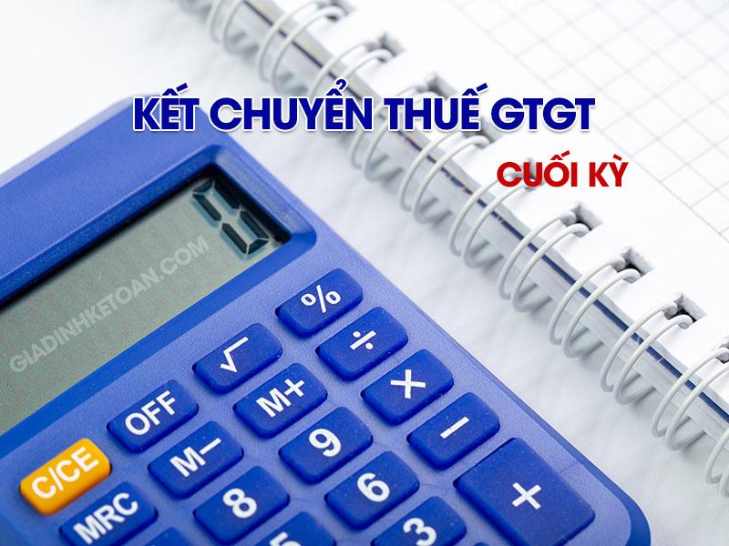 Kết chuyển thuế GTGT cuối kỳ