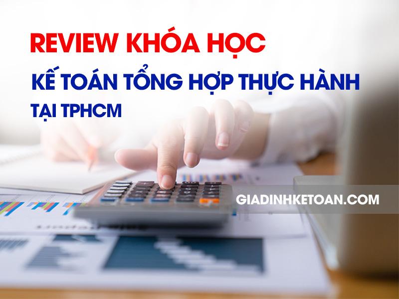 Review khóa học kế toán tổng hợp thực hành tại TPHCM